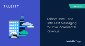 Talbott Hotel Taps into Text Messaging to Drive Incremental Revenue
