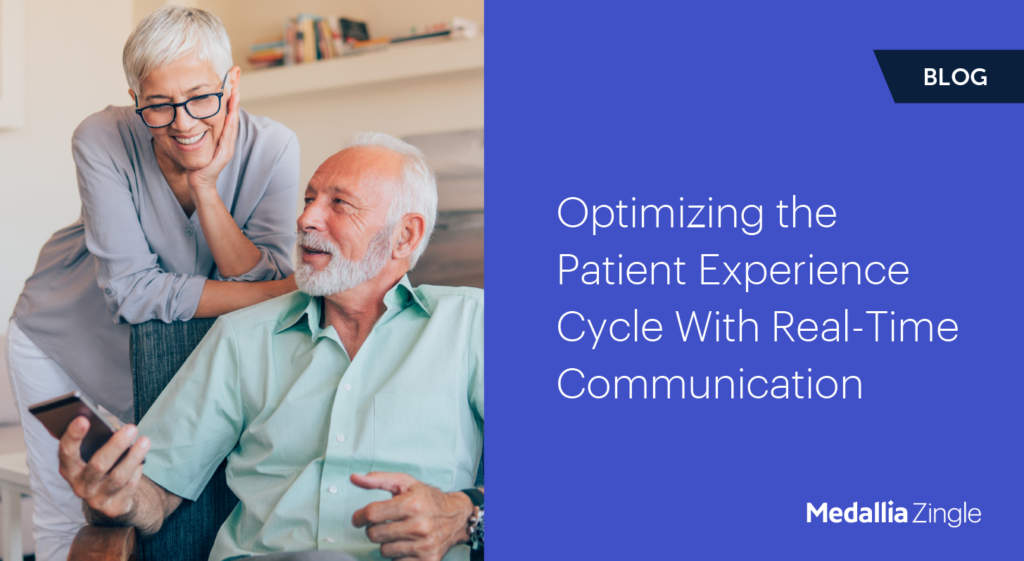 Optimizing the Patient Experience Cycle With Real-Time Communication